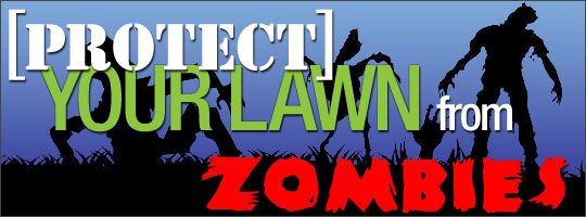 Protect Your Lawn From Zombies