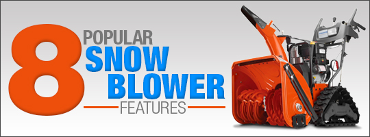 8 Popular Snow Blower Features