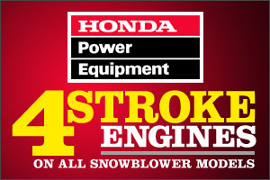 4 Stroke Engines on all Honda Snow Blowers