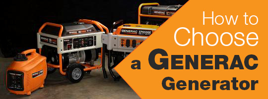 How to Choose a Generac Generator