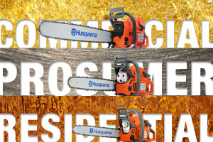 Chainsaw Quality - Commercial, Prosumer, and Residential